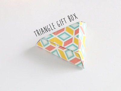 DIY: Triangle Gift Box