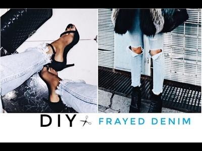 HOW TO: FRAYED DENIM JEANS (DIY)