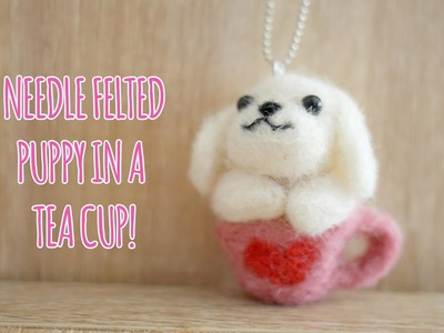 Needle Felted Puppy In A Tea Cup - Daiso Craft Kit - Violet LeBeaux
