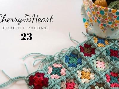 Cherry Heart Crochet Podcast 23