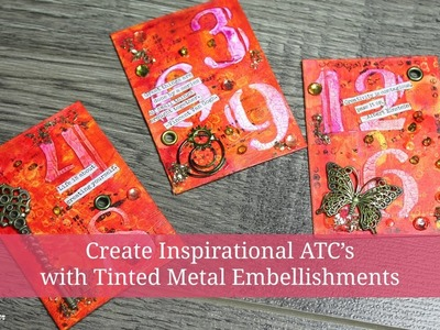 How to Create Three Inspirational Artist Trading Cards with Metal Embellishments in Under an Hour