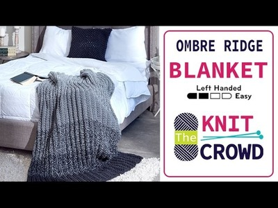 How to Knit a Blanket: Ombre Ridge Blanket