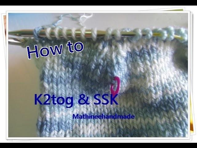 How to Knitting basic. K2tog & SSK _ Mathineehandmade