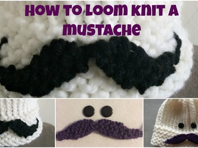 How to loom knit a mustache