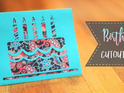 How To Make A Birthday Cake Cutout Card + Patterns