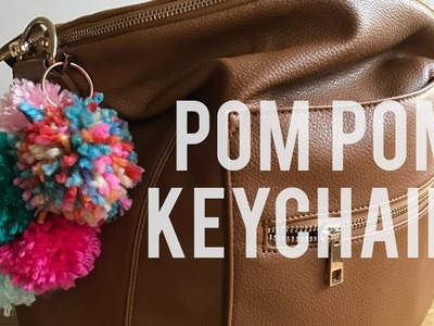 How to Make a Pom Pom Keychain - New Baby, New You Collaboration!
