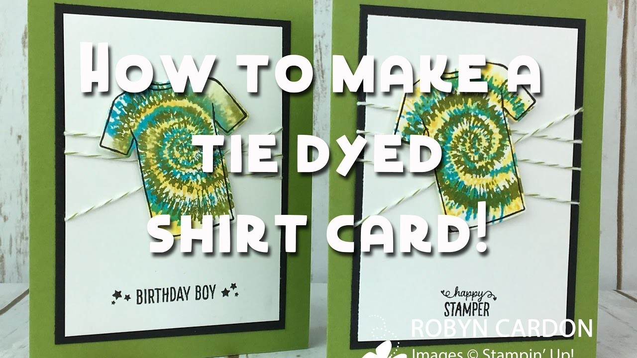 How to make a Tie Dyed Shirt Card with Stampin' Up!'s Custom Tee - Episode 552