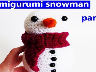 How to Make Snowman Crochet Amigurumi Part 1