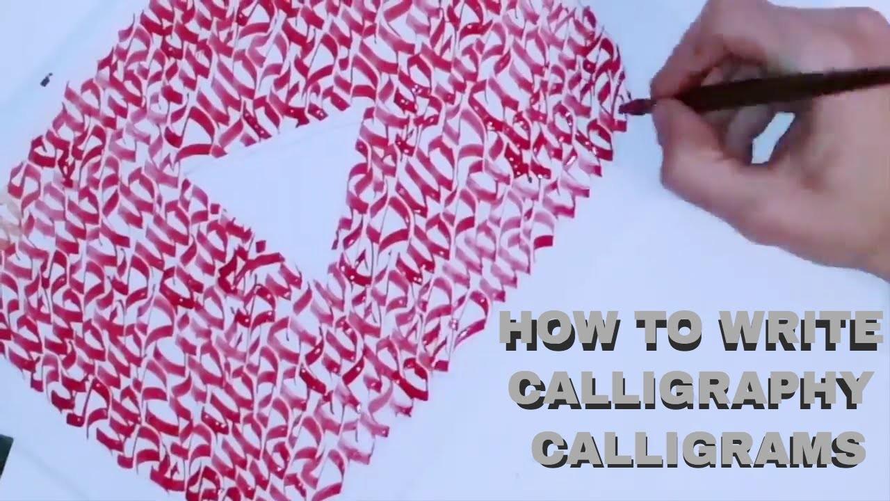 HOW TO WRITE CALLIGRAPHY CALLIGRAMS