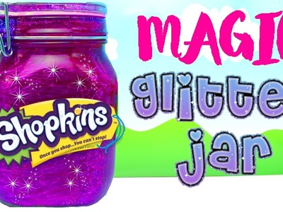 Shopkins Magic Glitter Jar DIY How To Make Your Own