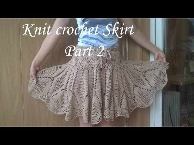 Skirt crochet in explanation Vanessa Montoro How to tie a crochet skirt Part 2