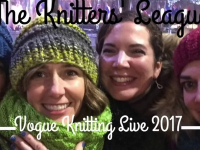 The Knitters' League: Vogue Knitting Live 2017