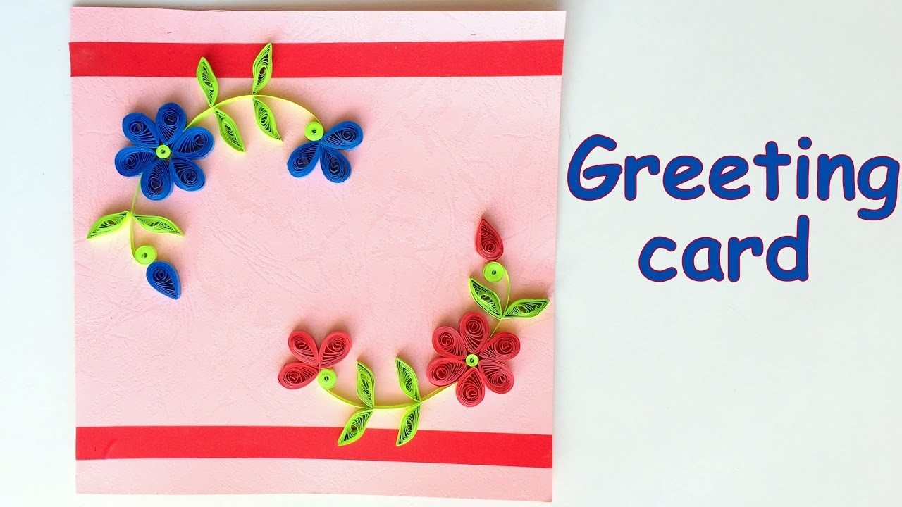 Diy How To Make Beautiful Quilling Greeting Card