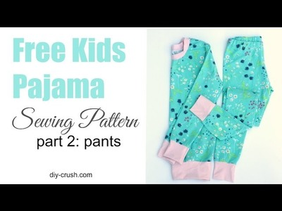 Free kids pajama pattern. How to sew the pants - part 2 of 2