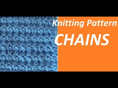 Knitting Pattern ***  CHAINS  *** OUICK AND ESAY