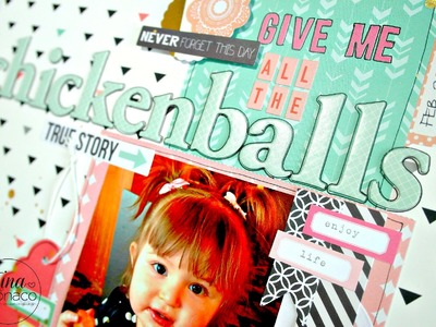 Scrapbook Layout Process #14: Give Me All the Chickenballs