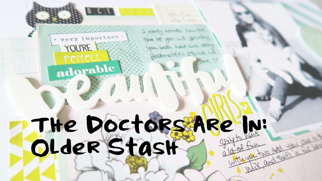 Scrapbooking Process- Older Stash (The Doctors Are In), My Crafts and ...