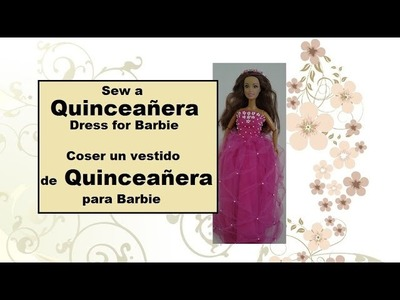 Sew a Quinceañera Dress for Barbie With Free Pattern
