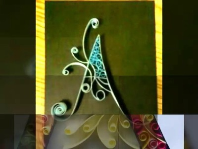 Types  of  Letter  'A' QUILLING . .
