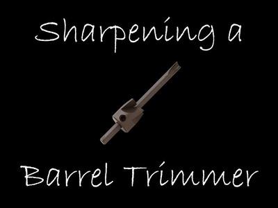 DIY - How to sharpen your barrel trimmer