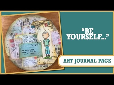 How to: Circle Art Journal Page - Be Yourself