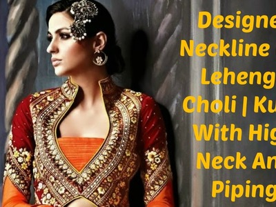 How To Cut And Stitch Neckline For Lehenga Choli | Kurti With High Neck And Piping