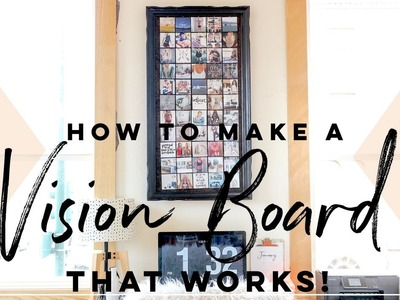 How To Make A Vision Board That Works!