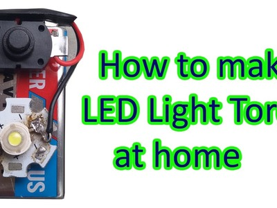 How to make led light torch with 9v battery at home, light led, flashlight, torch flashlight