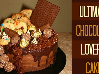 How To Make The Ultimate Chocolate Lover's Cake