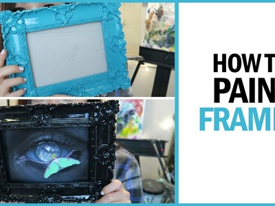 How to Paint Frames
