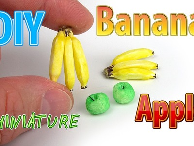 DIY Realistic Miniature Bananas and apples | DollHouse | No Polymer Clay!