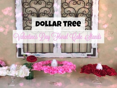 DOLLAR TREE DIY | Valentine's Day Floral Cake Stands