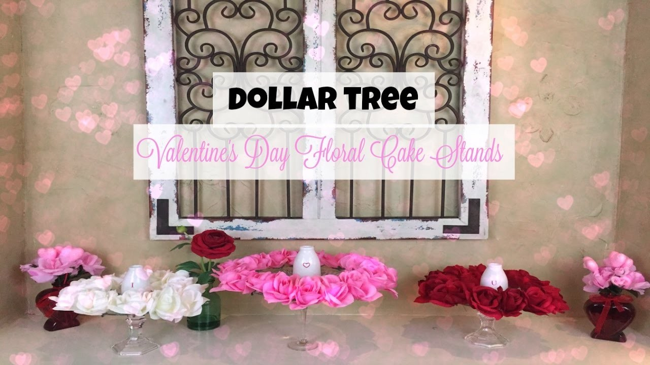 Dollar Tree Diy Valentines Day Floral Cake Stands
