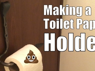 Making a Toilet Paper Holder