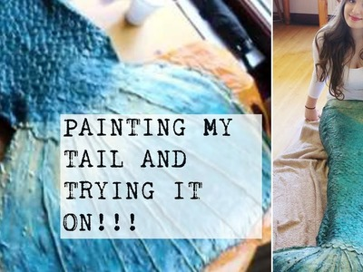 Painting My Mermaid Tail And Trying It On! | DIY Silicone Mermaid Tail #11