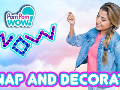 Pom Pom Wow Snap and Decorate DIY | Official PomPom Wow