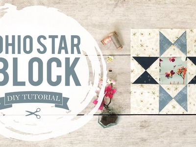 AGF Quilt Block Collection: Ohio Star Quilt Block Tutorial