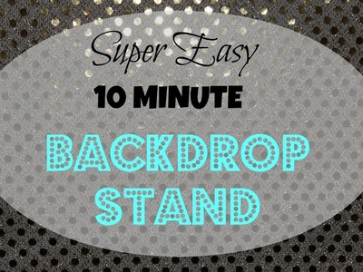 DIY 10 Minute Backdrop Stand