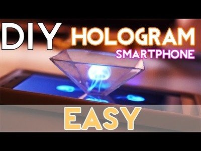 DIY||HOLOGRAM FROM YOUR SMART PHONE!||EASY