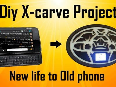Diy X-carve project | New life to old mobile phones