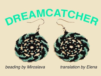 DREAMCATCHER Style Earrings. Beading Tutorial is Now Available in ENGLISH!