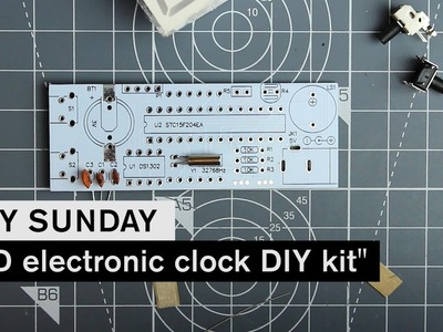 LAZY SUNDAY: LED electronic clock DIY kit