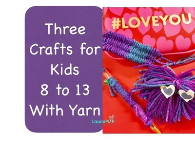 Three Crafts for Kids 8 to 13 - Valentine's Craft for Older Kids - LauriePOP