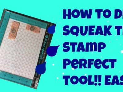 How to de squeak stamping tool Hampton Arts stamp perfect