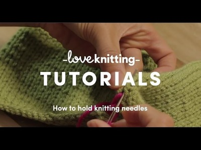How To Knit - Holding The Needles
