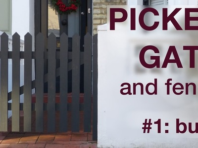 How to Make a Picket Fence and Gate - #1: the build