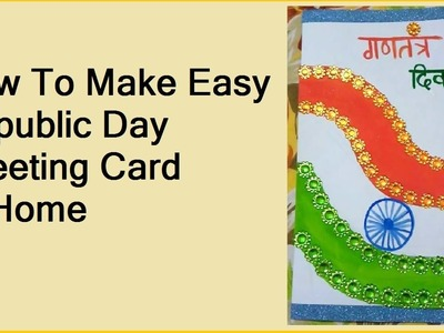 How To Make Easy Republic Day Greeting Card at Home