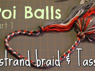 How to make poi balls: Part 1- rope braid and tassel