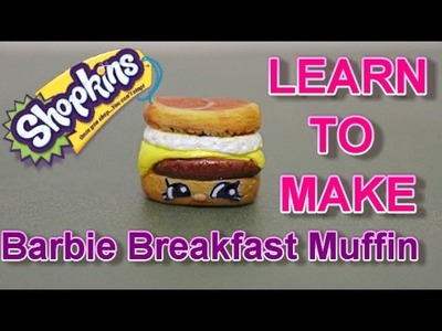 How To Make Shopkins SEASON 6: ULTRA RARE Barbie Breakfast Muffin, Step By Step Craft DIY