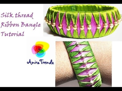 How to make silk thread bangle at home | Ribbon | Beaded | Tutorial